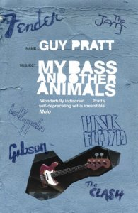 My Bass and Other Animals by Guy Pratt